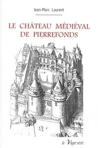 Jean-Marc Laurent - Le château médiéval de Pierrefonds.