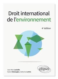 Jean-Marc Lavieille et Hubert Delzangles - Droit international de l'environnement.