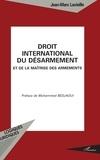 Jean-Marc Lavieille - Droit international du désarmement et de la maîtrise des armements.