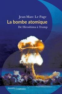 Jean-Marc Le Page - La bombe atomique - De Hiroshima à Trump.