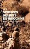 Jean-Marc Le Page - Les services secrets en Indochine.