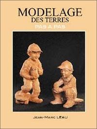 Jean-Marc Leau - Le modelage des terres - Pas à pas.