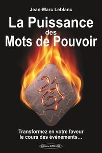 La puissance des Mots de Pouvoir - Jean-Marc Leblanc |