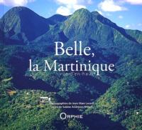 Jean-Marc Lecerf et Sabine Andrivon-Milton - Belle, la Martinique vue d'en haut.