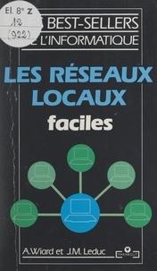 Jean-Marc Leduc et Alain Wiard - Les réseaux locaux faciles.