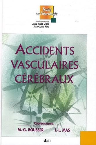 Jean-Marc Léger et Jean-Louis Mas - Accidents vasculaires cérébraux.