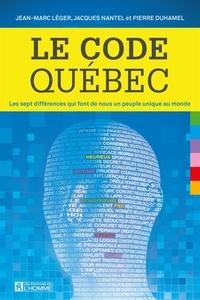 Jean-Marc Léger et Jacques Nantel - Le Code Québec - Les sept différences qui font de nous un peuple unique au monde.