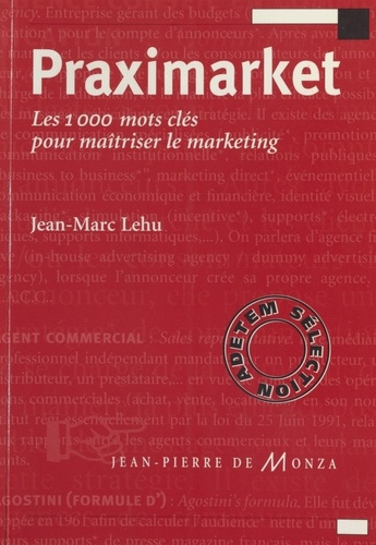 PRAXIMARKET. Les 1000 mots clés pour maîtriser le marketing