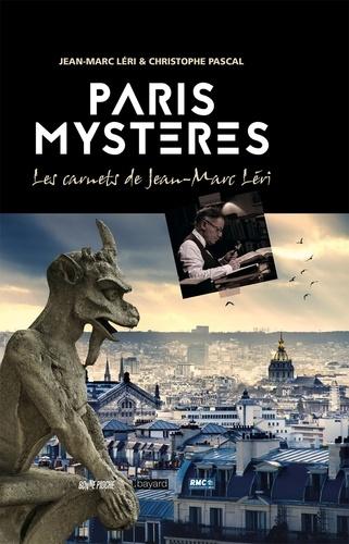 Jean-Marc Léri et Christophe Pascal - Paris mystères - Les carnets de Jean-Marc Léri.