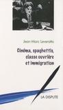 Jean-Marc Leveratto - Cinéma, spaghettis, classe ouvrière et immigration.