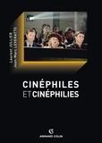 Jean-Marc Leveratto et Laurent Jullier - Cinéphiles et cinéphilies - Histoire et devenir de la culture cinématographique.