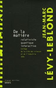De la matière - Relativiste, quantique, interactive.pdf