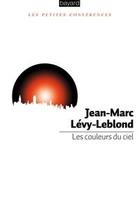 Jean-Marc Lévy-Leblond - Les couleurs du ciel.