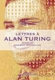 Jean-Marc Lévy-Leblond - Lettres à Alan Turing.