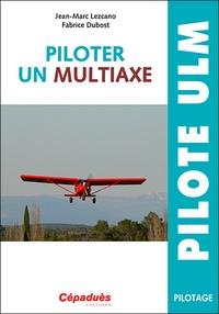 Jean-Marc Lezcano et Fabrice Dubost - Piloter un multiaxe.