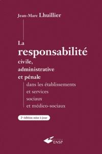 Openwetlab.it La responsabilité civile, administrative et pénale dans les établissements et services sociaux et médico-sociaux. - 2ème édition Image