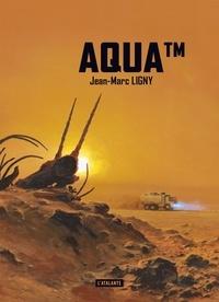 Jean-Marc Ligny - Aqua TM.