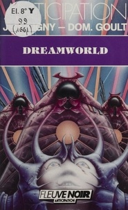 Jean-Marc Ligny et Dominique Goult - Dreamworld.