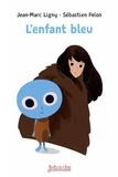 Jean-Marc Ligny - L'enfant bleu.