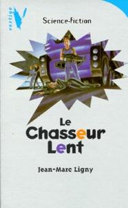 Jean-Marc Ligny - Le chasseur lent.