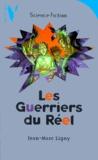 Jean-Marc Ligny - Les guerriers du réel.