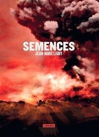 Jean-Marc Ligny - Semences.