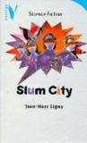 Jean-Marc Ligny - Slum City.