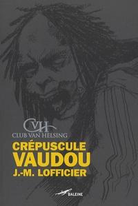 Jean-Marc Lofficier - Crépuscule vaudou.