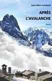 Jean-Marc Lombard - Après l'avalanche.