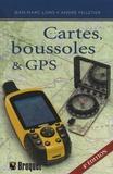 Jean-Marc Lord et André Pelletier - Cartes, boussoles & GPS.
