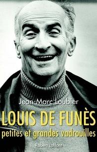 Jean-Marc Loubier - Louis de Funès, petites et grandes vadrouilles.