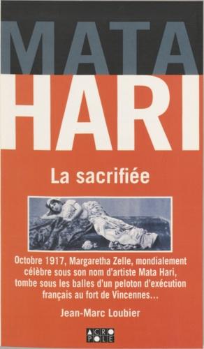 Mata Hari. La sacrifiée