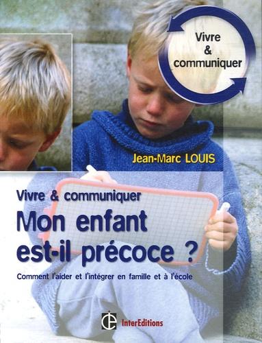 Jean-Marc Louis - Mon enfant est-il précoce ?.