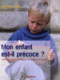 Jean-Marc Louis - Mon enfant est-il précoce ? - Comment l'aider et l'intégrer en famille et à l'école.