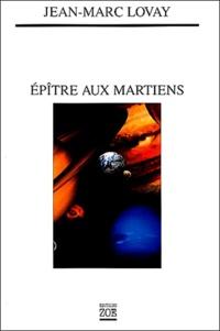 Jean-Marc Lovay - Epître aux Martiens.