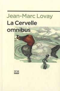 Jean-Marc Lovay - La cervelle omnibus.