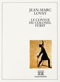Jean-Marc Lovay - Le convoi du colonel Fürst.