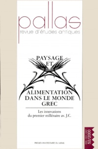 Jean-Marc Luce et  Collectif - Pallas N° 52/2000 : Paysage et alimentation dans le monde grec.