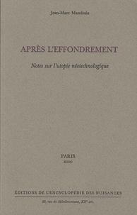 Jean-Marc Mandosio - Après l'effondrement - Notes sur l'utopie néotechnologique.