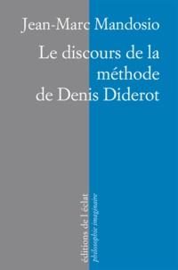 Jean-Marc Mandosio - Le Discours de la méthode de Denis Diderot.