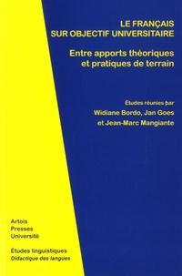Jean-Marc Mangiante et Jan Goes - Le français sur objectif universitaire - Entre apports théoriques et pratiques de terrain.