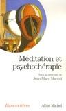 Jean-Marc Mantel et Brigitte Kashtan - Méditation et psychothérapie.