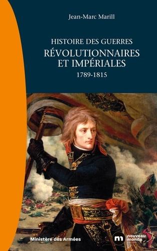 Jean-Marc Marill - Histoire des guerres révolutionnaires et impériales - 1789-1815.