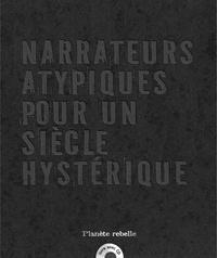 Jean-Marc Massie - Narrateurs atypiques pour un siècle hystérique.