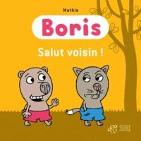 Jean-Marc Mathis - Boris  : Boris, salut voisin !.