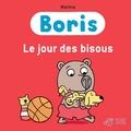 Jean-Marc Mathis - Boris  : Le jour des bisous.