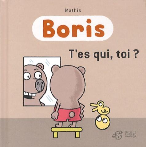 Jean-Marc Mathis - Boris  : T'es qui, toi ?.