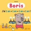 Jean-Marc Mathis - Boris Tome 23 : J'ai un an + un an + un an + un an.