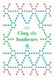 Jean-Marc Mathis - Cinq, six bonheurs.