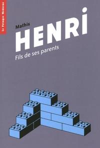 Jean-Marc Mathis - Henri - Fils de ses parents.